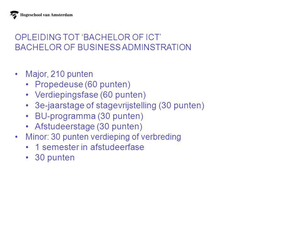 Opleiding tot 'bachelor of ICT' Bachelor of Business Adminstration
