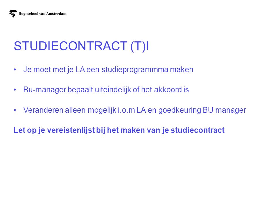 Studiecontract (T)I Je moet met je LA een studieprogrammma maken