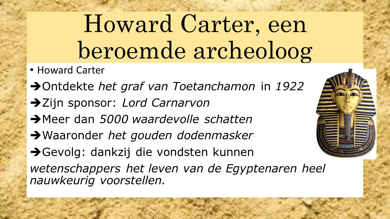 Howard Carter, een beroemde archeoloog