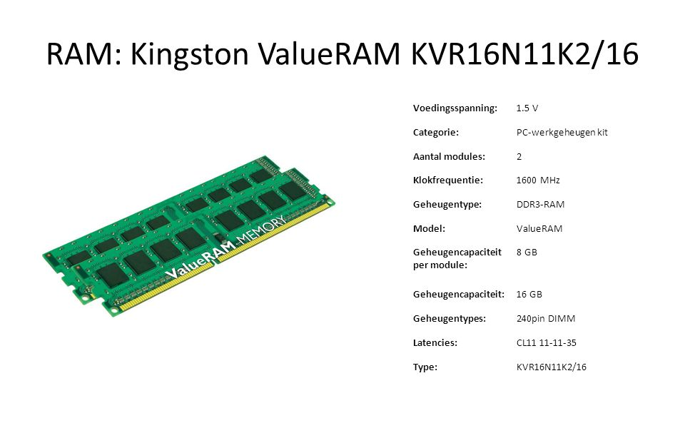 RAM: Kingston ValueRAM KVR16N11K2/16