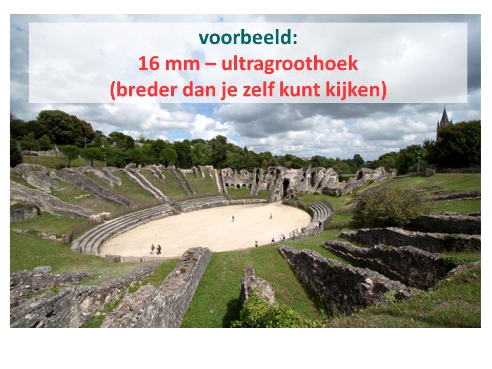 voorbeeld: 16 mm – ultragroothoek (breder dan je zelf kunt kijken)