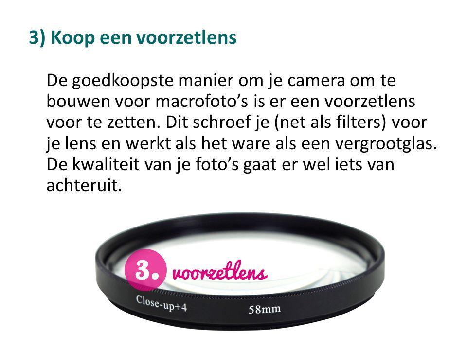 3) Koop een voorzetlens De goedkoopste manier om je camera om te bouwen voor macrofoto's is er een voorzetlens voor te zetten.