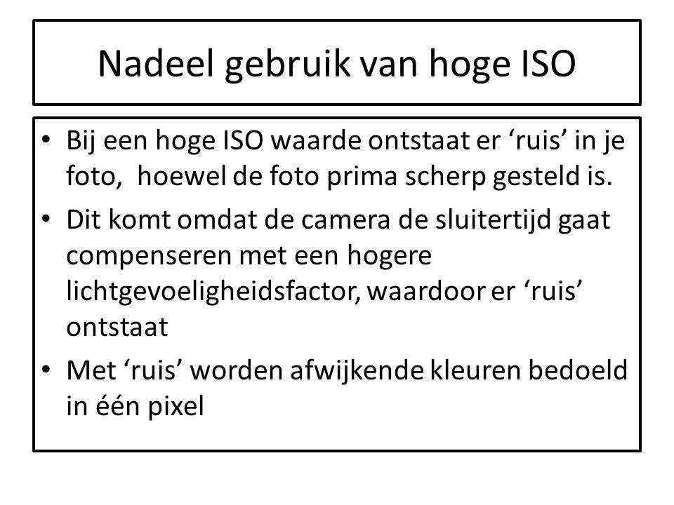 Nadeel gebruik van hoge ISO