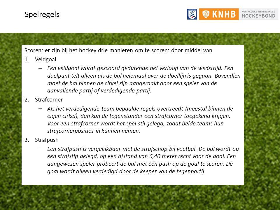 Spelregels Scoren: er zijn bij het hockey drie manieren om te scoren: door middel van. Veldgoal.