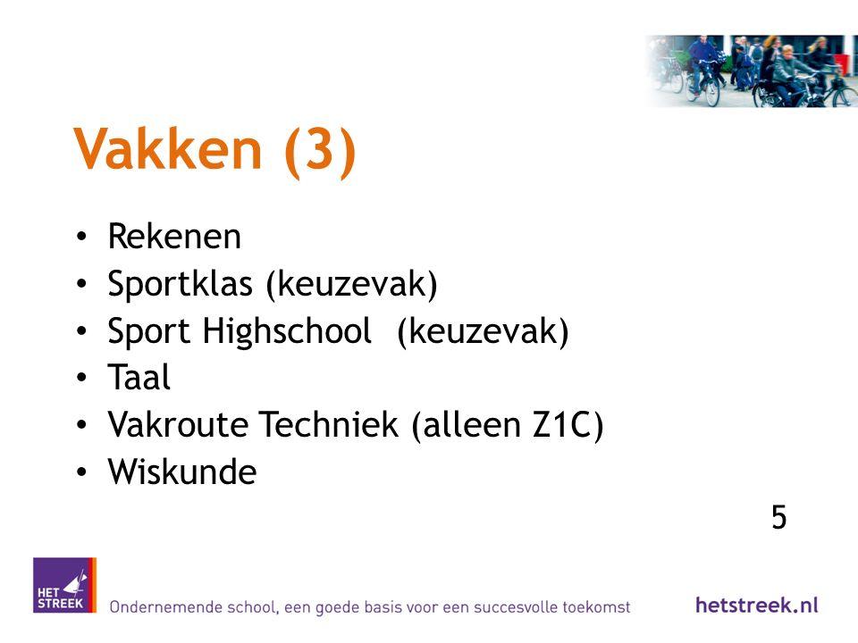 Vakken (3) Rekenen Sportklas (keuzevak) Sport Highschool (keuzevak)