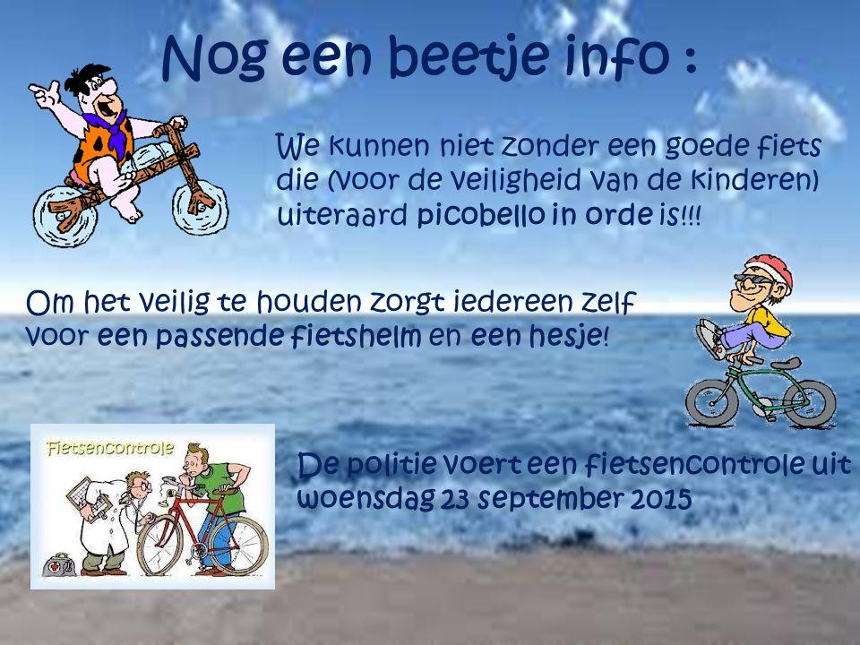 Nog een beetje info : We kunnen niet zonder een goede fiets die (voor de veiligheid van de kinderen) uiteraard picobello in orde is!!!