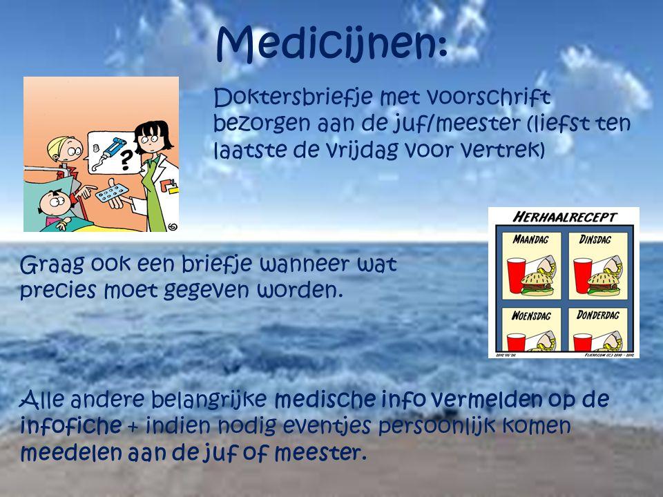Medicijnen: Doktersbriefje met voorschrift bezorgen aan de juf/meester (liefst ten laatste de vrijdag voor vertrek)