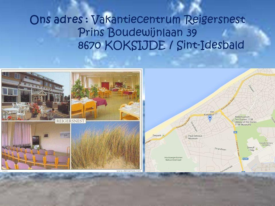 Ons adres : Vakantiecentrum Reigersnest Prins Boudewijnlaan 39
