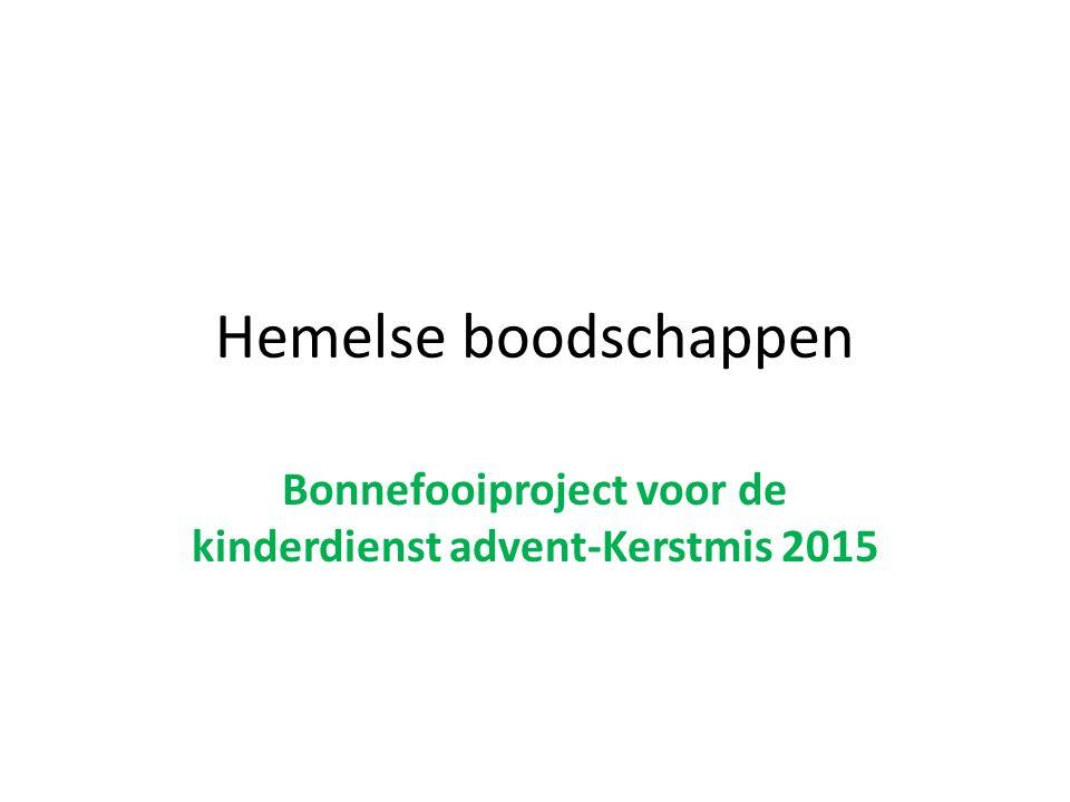 Bonnefooiproject voor de kinderdienst advent-Kerstmis 2015