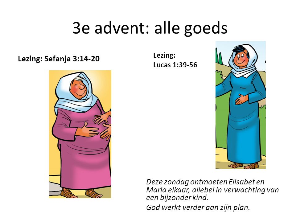 3e advent: alle goeds Lezing: Sefanja 3:14-20
