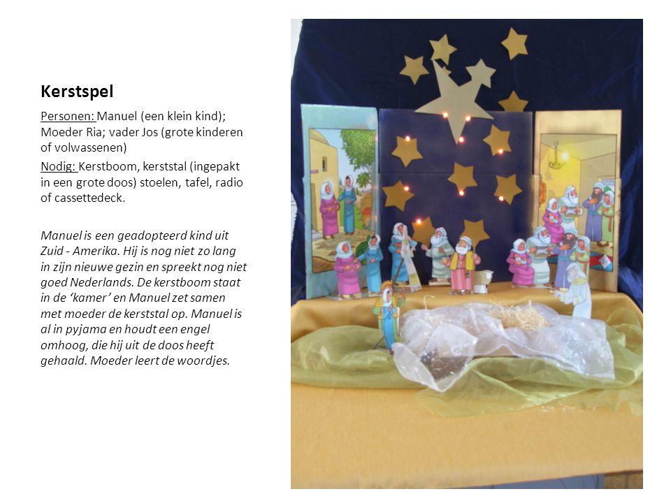 Kerstspel Personen: Manuel (een klein kind); Moeder Ria; vader Jos (grote kinderen of volwassenen)