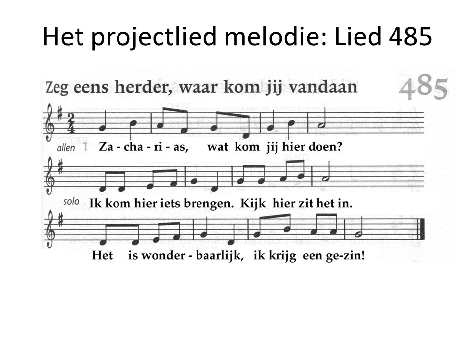 Het projectlied melodie: Lied 485