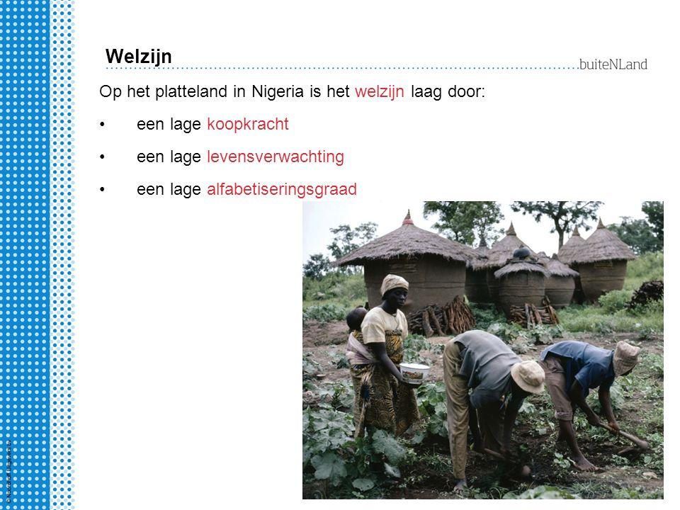 Welzijn Op het platteland in Nigeria is het welzijn laag door: