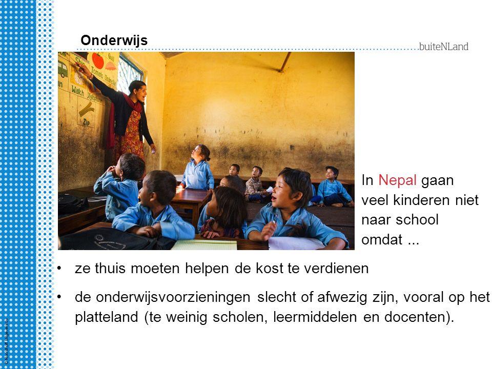 In Nepal gaan veel kinderen niet naar school omdat ...