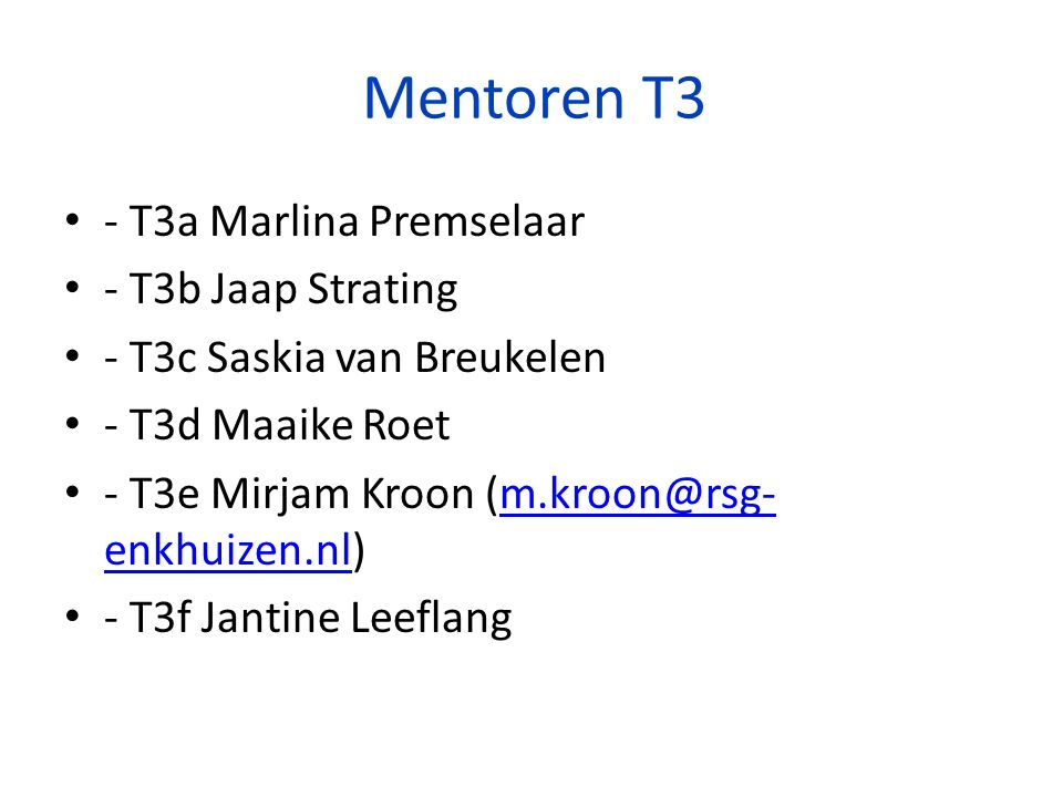 Mentoren T3 - T3a Marlina Premselaar - T3b Jaap Strating