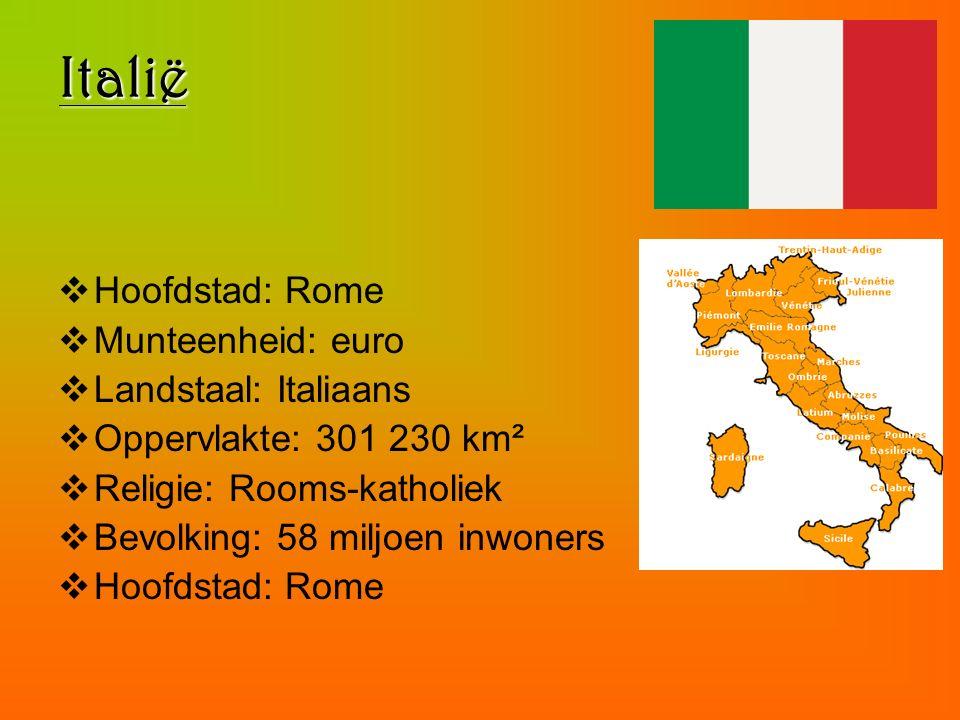 Italië Hoofdstad: Rome Munteenheid: euro Landstaal: Italiaans