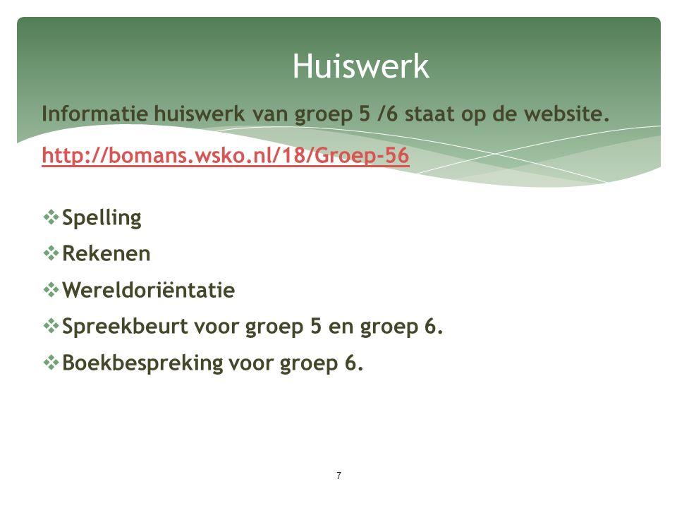 Huiswerk Informatie huiswerk van groep 5 /6 staat op de website.