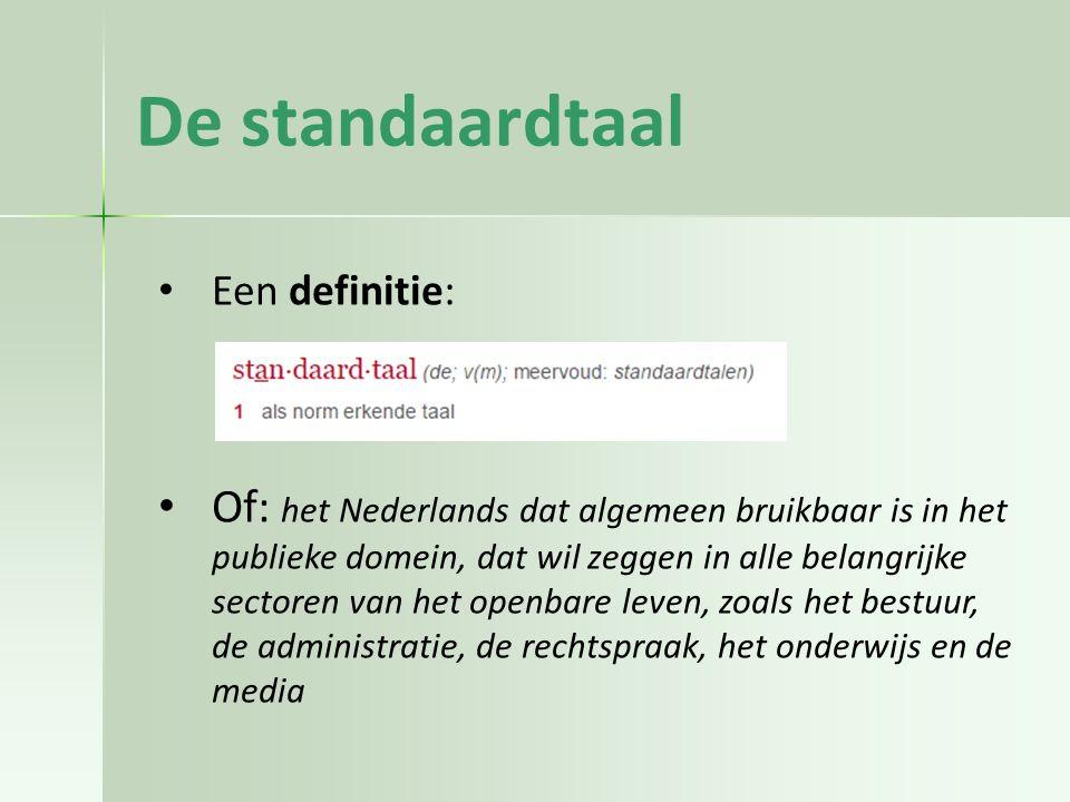 De standaardtaal Een definitie: