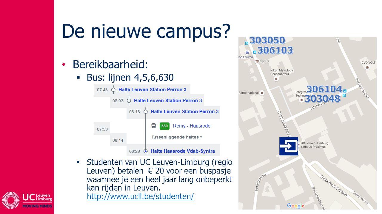 De nieuwe campus Bereikbaarheid: 303050 306103 Bus: lijnen 4,5,6,630