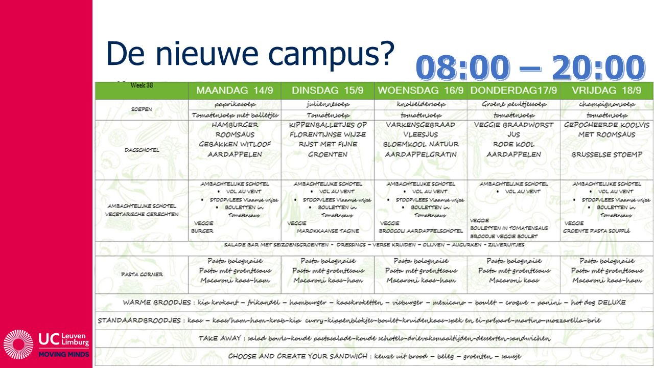 De nieuwe campus 08:00 – 20:00