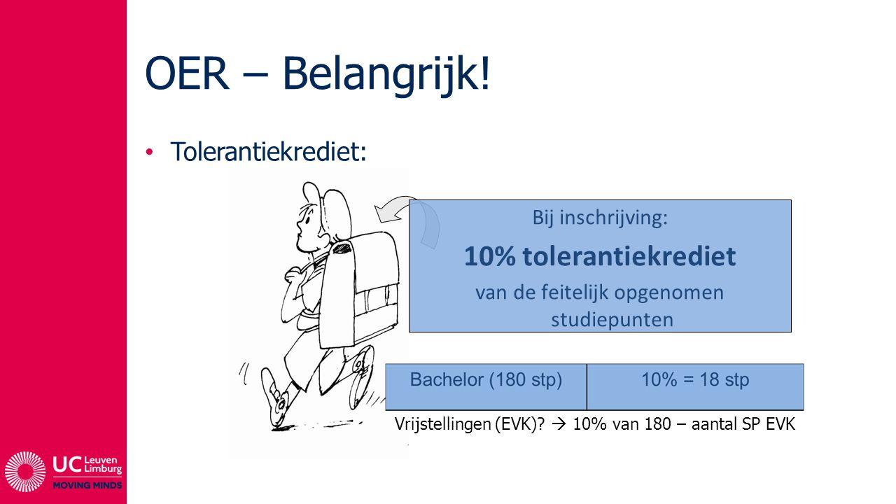 OER – Belangrijk! 10% tolerantiekrediet Tolerantiekrediet: