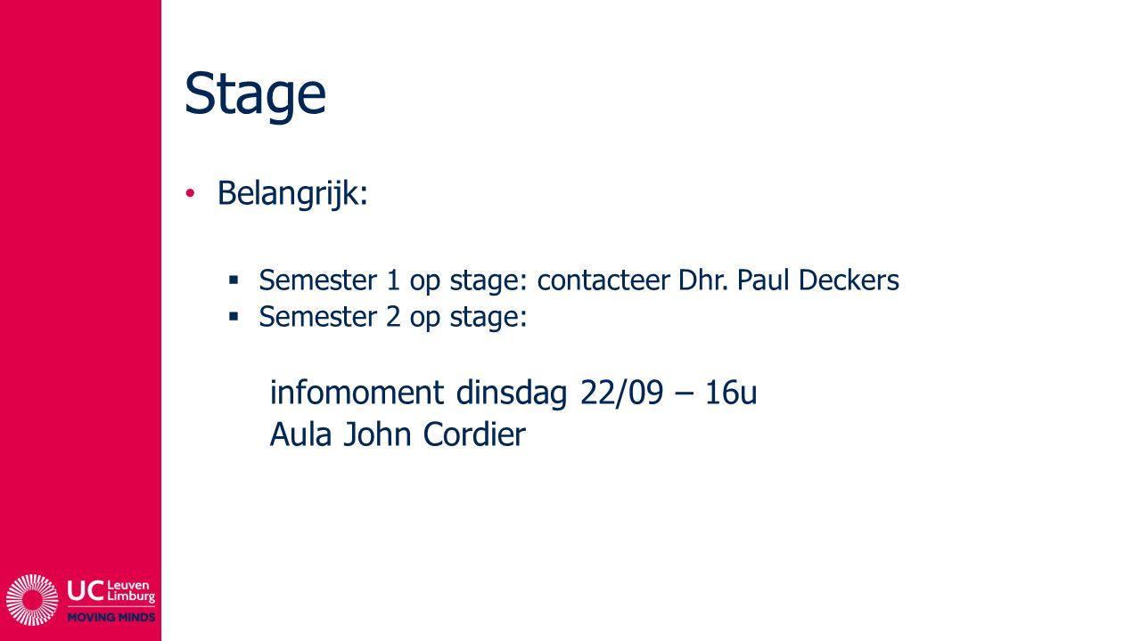 Stage Belangrijk: infomoment dinsdag 22/09 – 16u Aula John Cordier