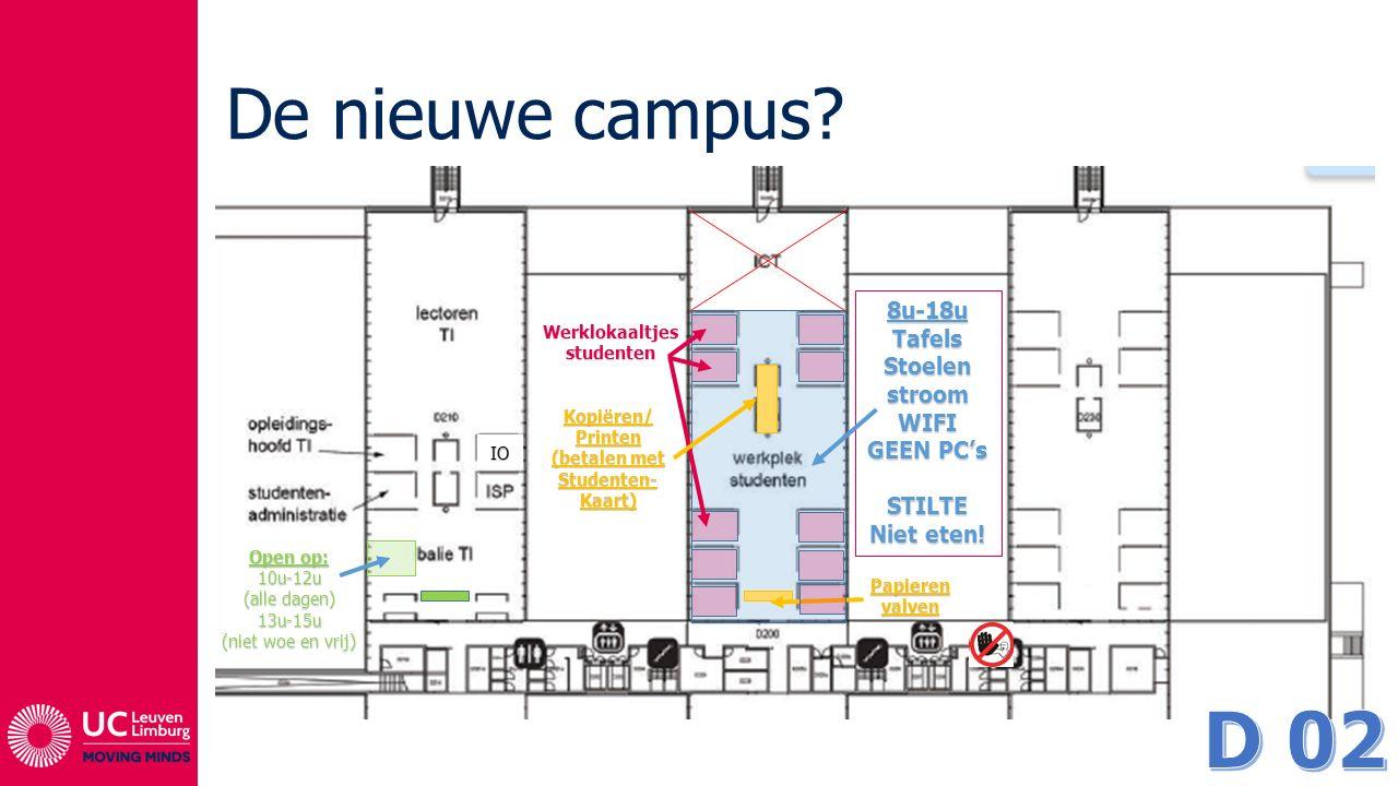 D 02 De nieuwe campus 8u-18u Tafels Stoelen stroom WIFI GEEN PC's