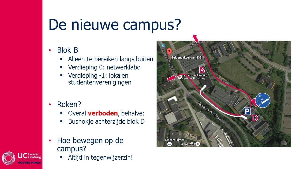 De nieuwe campus B D Blok B Roken Hoe bewegen op de campus