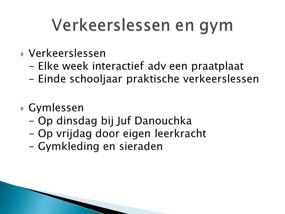 Verkeerslessen en gym Verkeerslessen - Elke week interactief adv een praatplaat - Einde schooljaar praktische verkeerslessen.