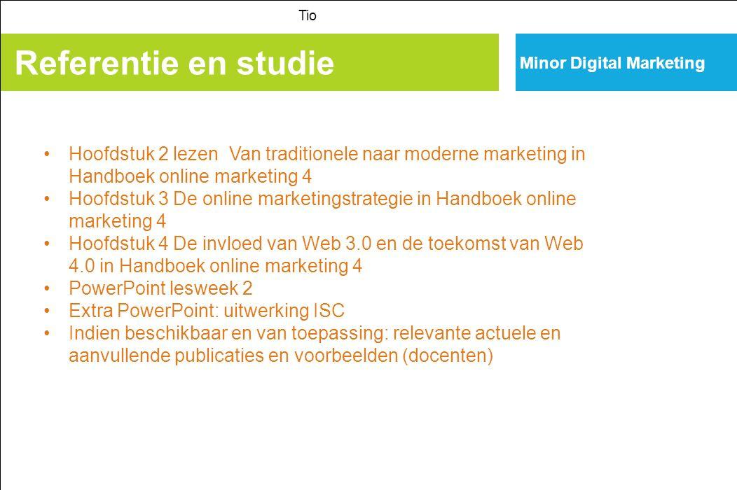 Tio Minor Digital Marketing. Referentie en studie. Hoofdstuk 2 lezen Van traditionele naar moderne marketing in Handboek online marketing 4.