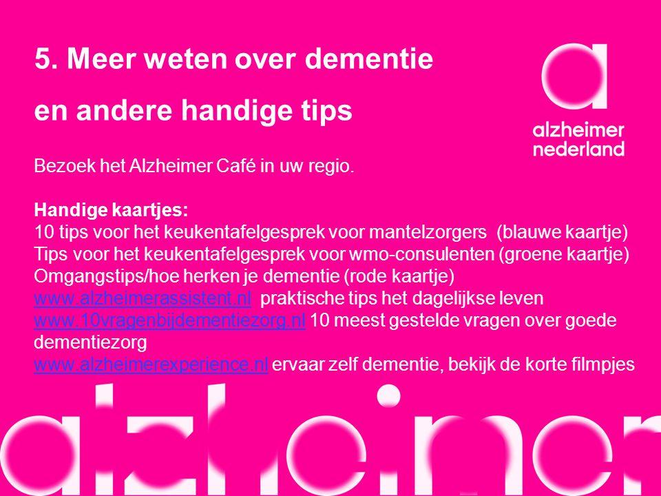 5. Meer weten over dementie en andere handige tips