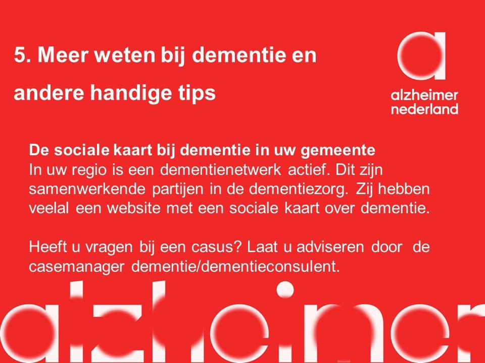 5. Meer weten bij dementie en andere handige tips