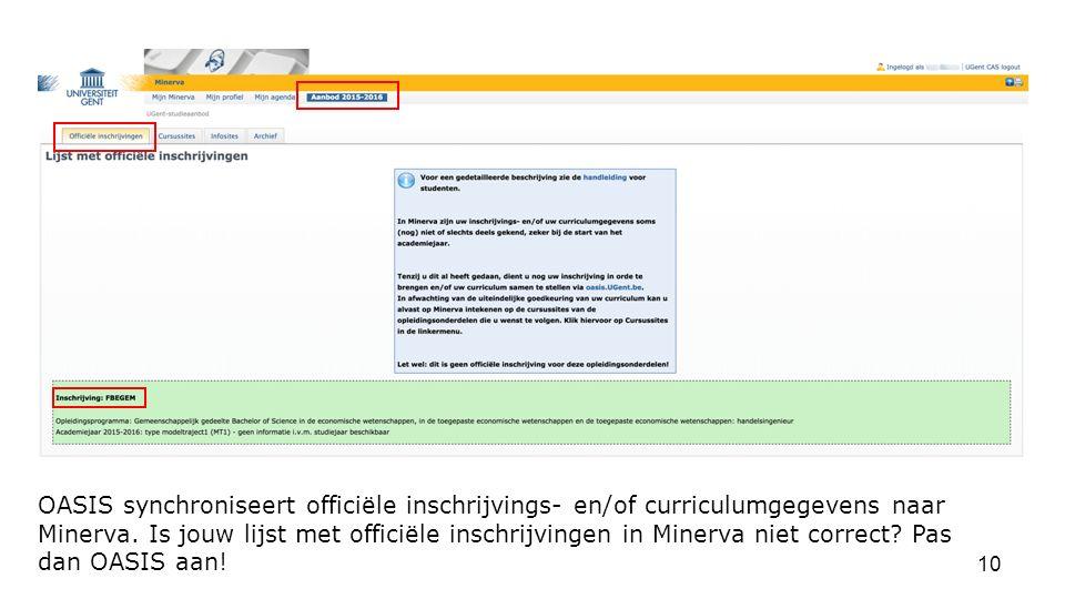 OASIS synchroniseert officiële inschrijvings- en/of curriculumgegevens naar Minerva.