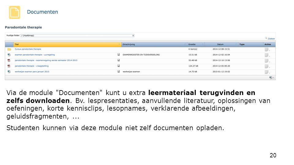 Via de module Documenten kunt u extra leermateriaal terugvinden en zelfs downloaden. Bv. lespresentaties, aanvullende literatuur, oplossingen van oefeningen, korte kennisclips, lesopnames, verklarende afbeeldingen, geluidsfragmenten, ...