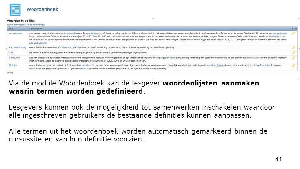 Via de module Woordenboek kan de lesgever woordenlijsten aanmaken waarin termen worden gedefinieerd.