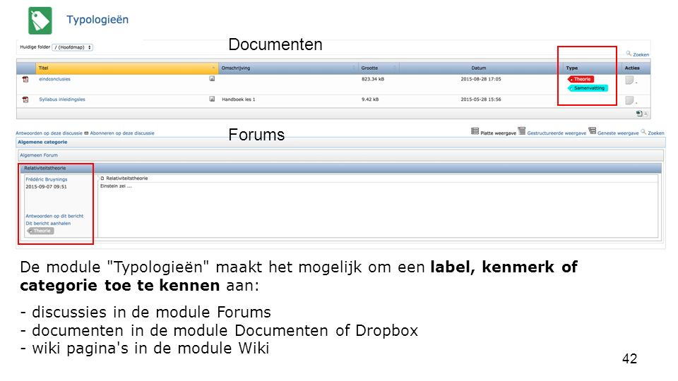 Documenten Forums. De module Typologieën maakt het mogelijk om een label, kenmerk of categorie toe te kennen aan: