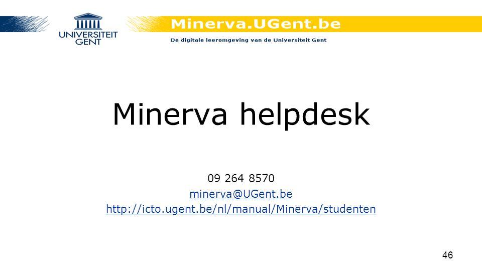 Minerva helpdesk 09 264 8570 minerva@UGent.be