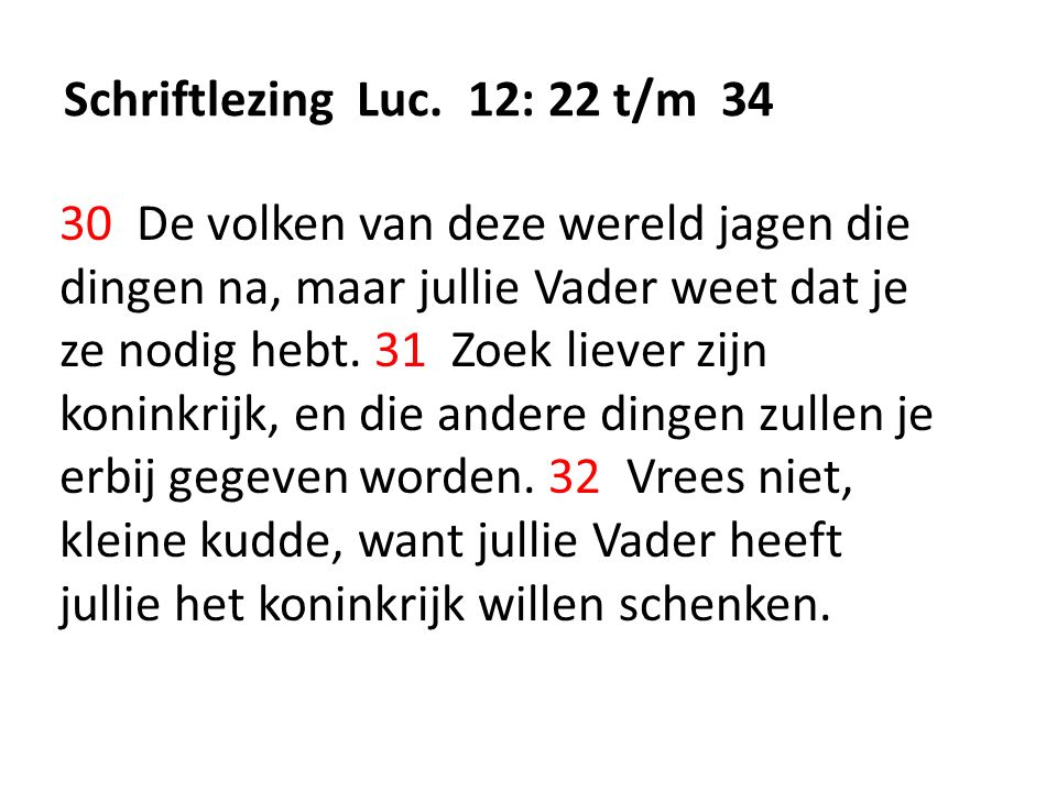 Schriftlezing Luc. 12: 22 t/m 34