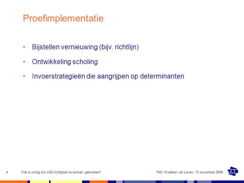 Proefimplementatie Bijstellen vernieuwing (bijv. richtlijn)