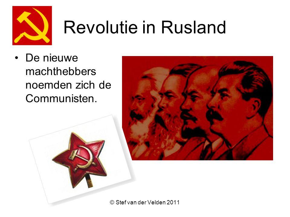 Revolutie in Rusland De nieuwe machthebbers noemden zich de Communisten.