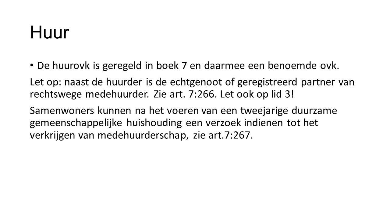 Huur De huurovk is geregeld in boek 7 en daarmee een benoemde ovk.