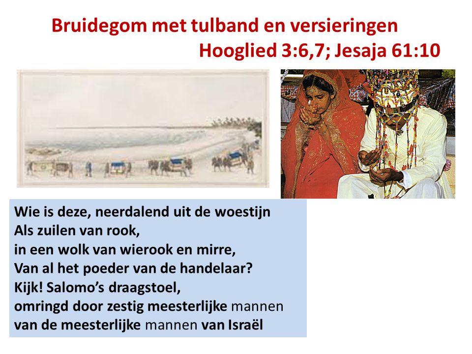 Bruidegom met tulband en versieringen Hooglied 3:6,7; Jesaja 61:10