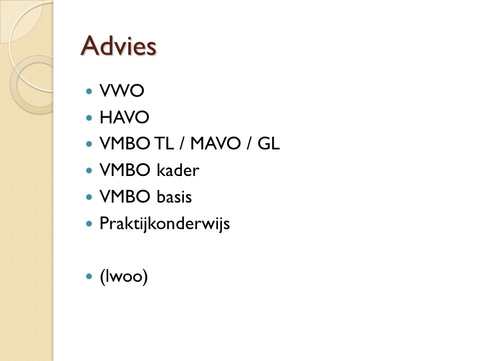 Advies VWO HAVO VMBO TL / MAVO / GL VMBO kader VMBO basis