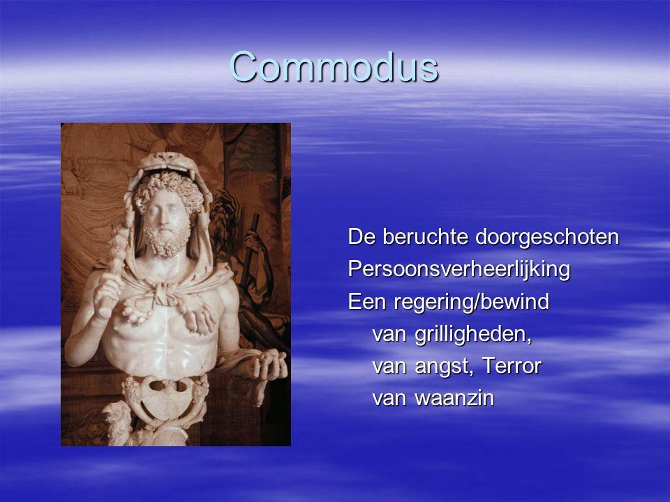 Commodus De beruchte doorgeschoten Persoonsverheerlijking