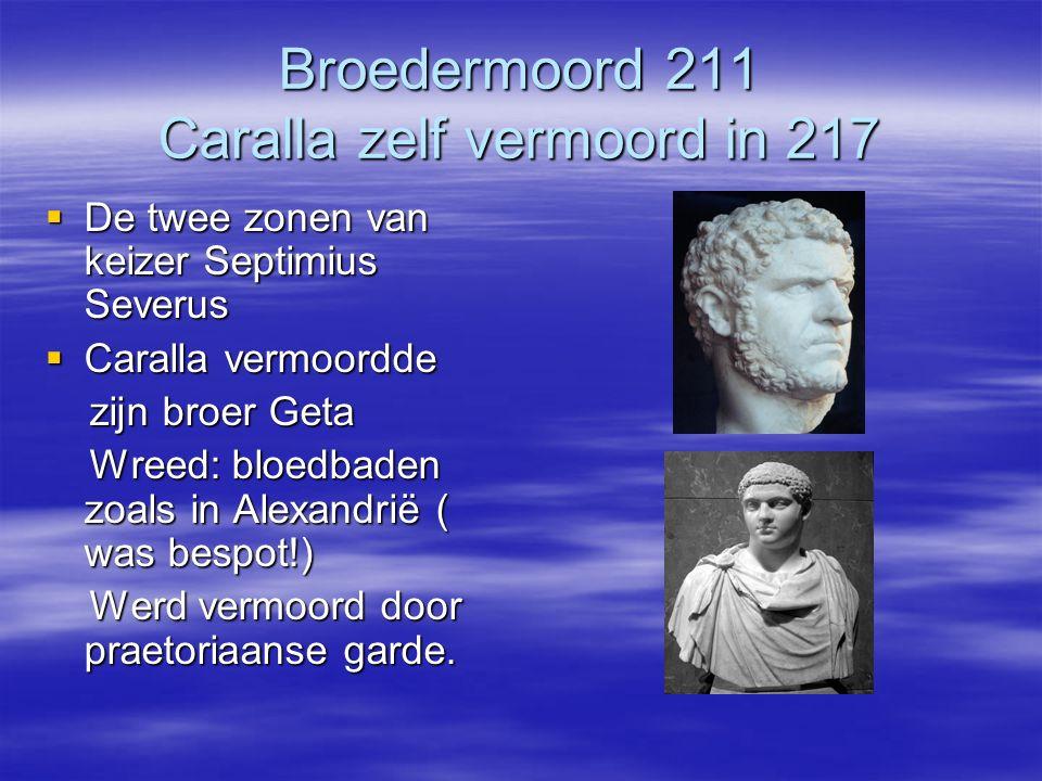 Broedermoord 211 Caralla zelf vermoord in 217