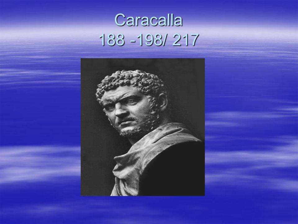 Caracalla 188 -198/ 217