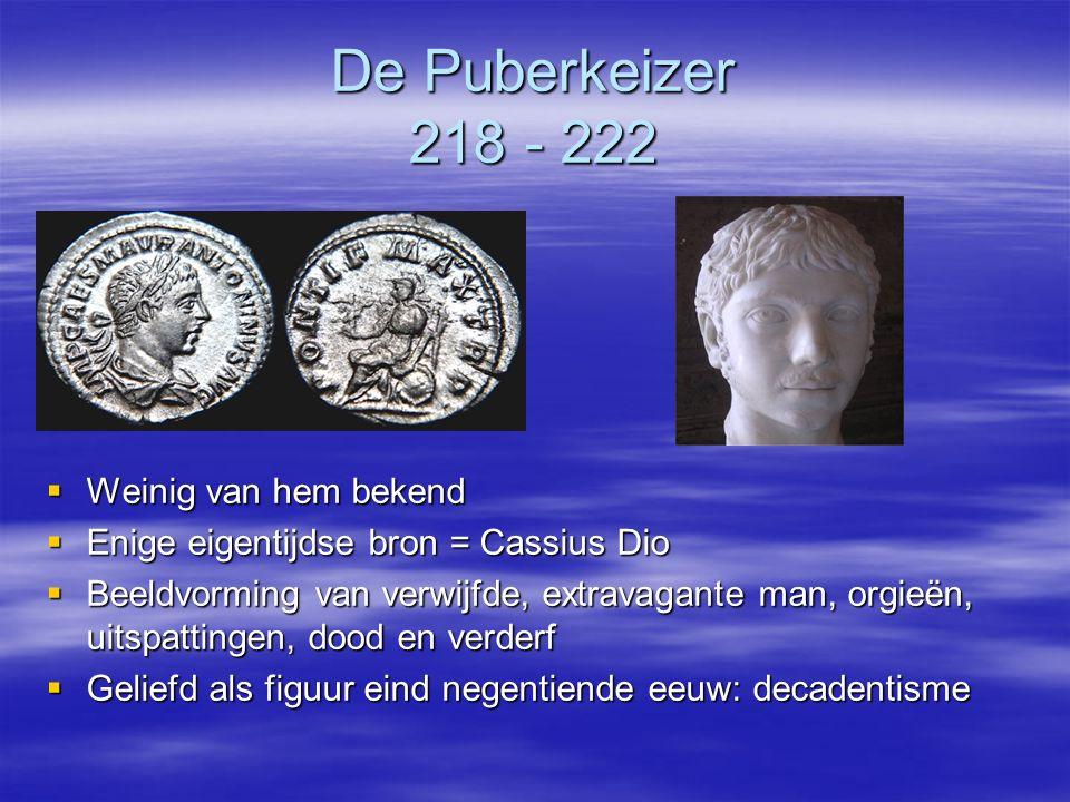 De Puberkeizer 218 - 222 Weinig van hem bekend