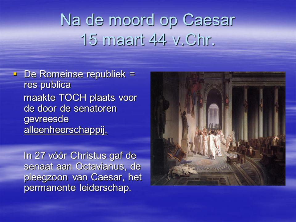 Na de moord op Caesar 15 maart 44 v.Chr.