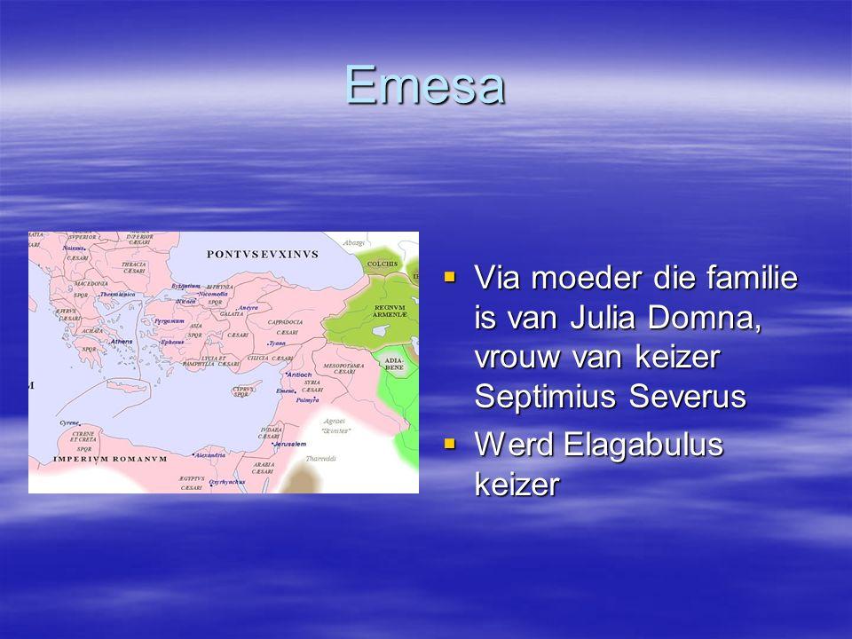 Emesa Via moeder die familie is van Julia Domna, vrouw van keizer Septimius Severus.