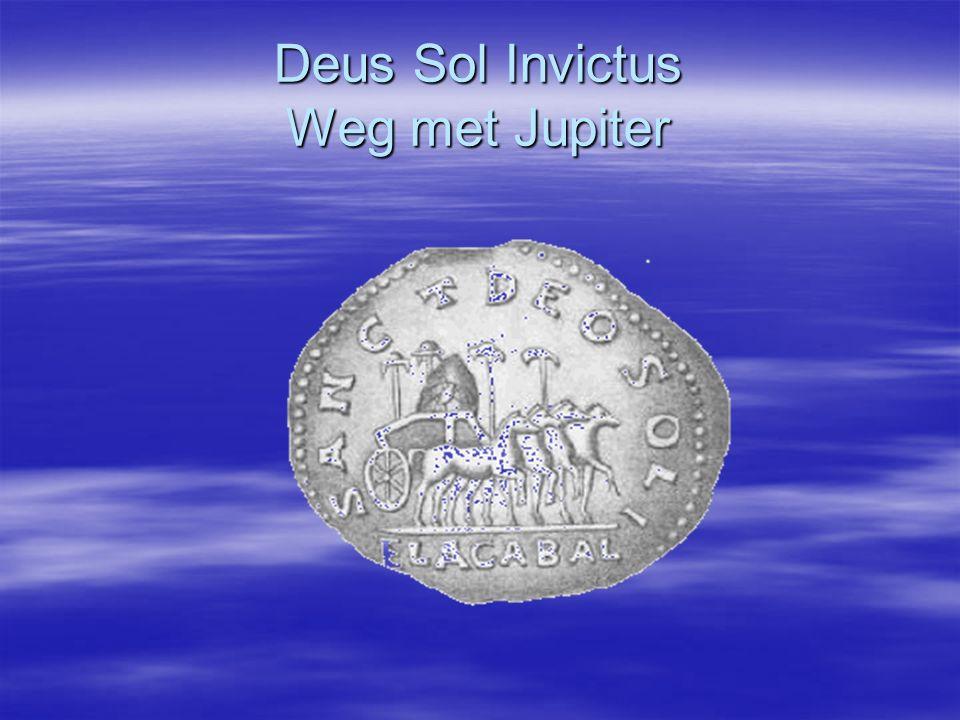 Deus Sol Invictus Weg met Jupiter